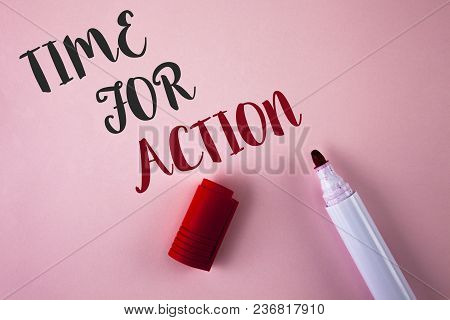 Conceptual Hand Writing Showing Time For Action. Business Photo Showcasing Do Something Now For A Pa