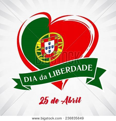 Liberty Day Portugal, Heart Emblem In National Flag Colored. Flag Of Portugal With Heart Shape For P