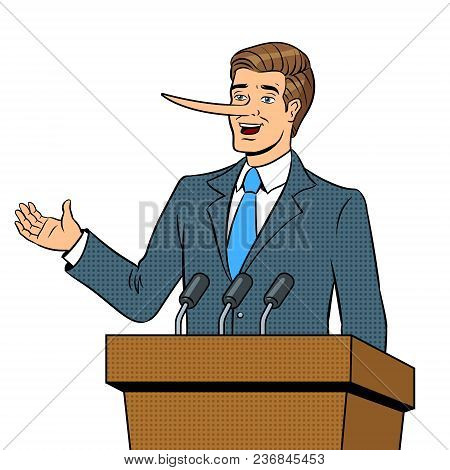 Politician With Long Nose Lies Man Pop Art Retro Vector Illustration. Isolated Image On White Backgr