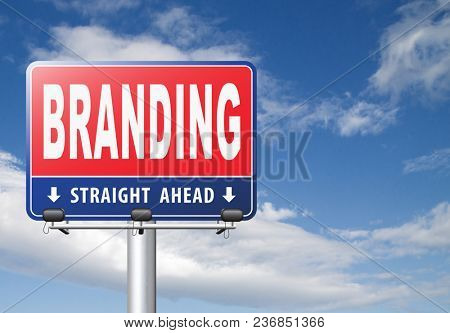branding your name or brand product and trademark promotion road sign billboard 3D, illustration