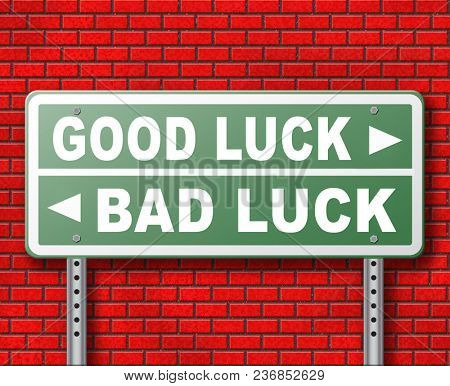 change of luck good or bad, unlucky misfortune or good fortune road sign arrow 3D, illustration