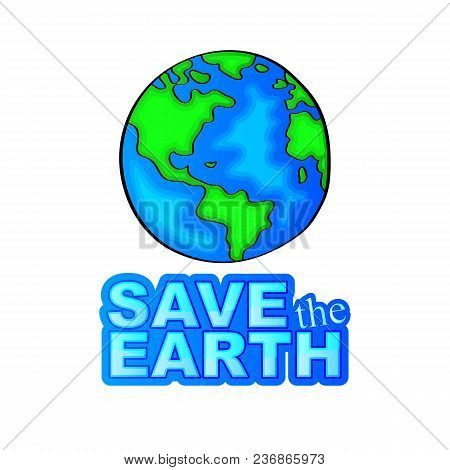 Save The Eather! The Earth Day Vector Isolated Illustration