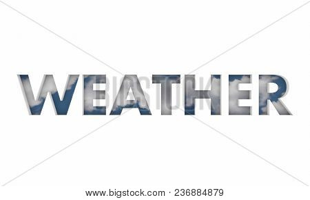 Weather Clouds Sky Storm Forecast Word 3d Illustration