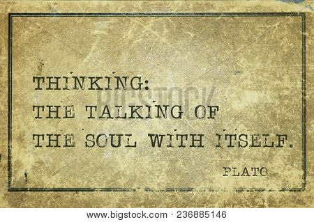 Thinking: The Talking Of The Soul With Itself - Ancient Greek Philosopher Plato Quote Printed On Gru