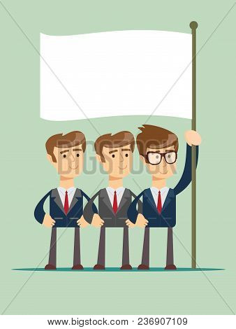 Three Business Man Holding A Flag. Stock Flat Vector Illustration.