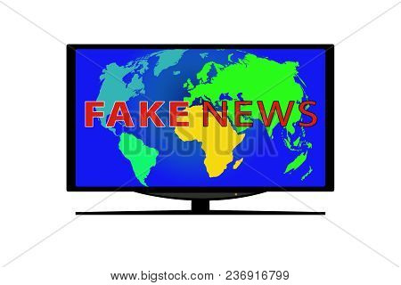 Tv On White Background. On The Tv Screen The World Map And The Words Fake News