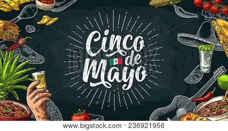Cinco De Mayo Lettering And Mexican Traditional Food With Tequilla, Guacamole, Quesadilla, Enchilada