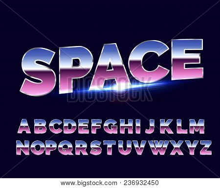 Shiny Chrome Alphabet Retro Font. Sci-fi Future Style. Vector Typeface For Flyers, Headlines, Poster