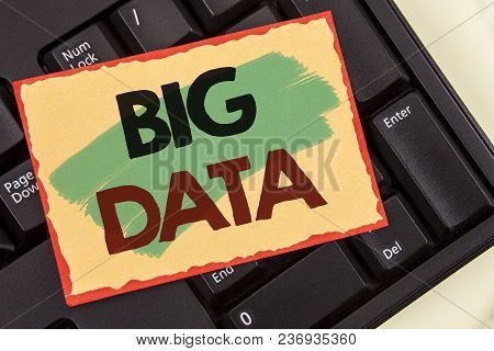 Writing Note Showing Big Data. Business Photo Showcasing Large Amount Of Information That Needs To B
