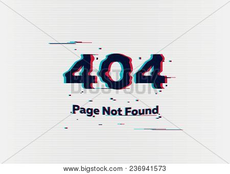 Error 404 Page Not Found. Error With Glitch Effect On Screen. Vector Illustration For Your Design