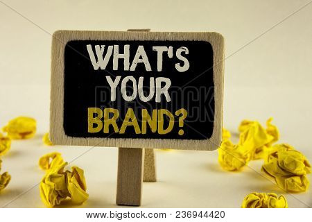 Handwriting Text What Is Your Brand Question. Concept Meaning Define Individual Trademark Identify C