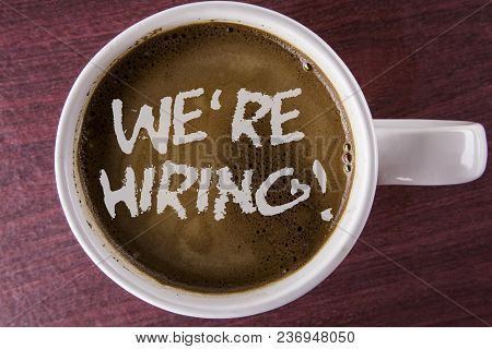 Writing Note Showing  We Are Hiring Motivational Call. Business Photo Showcasing Workforce Wanted Ne
