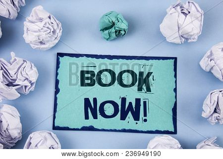 Conceptual Hand Writing Showing Book Now Motivational Call. Business Photo Showcasing Make A Reserva