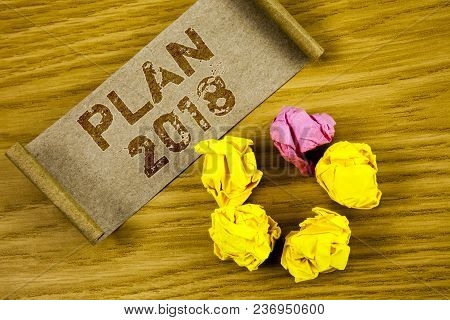 Word Writing Text Plan 2018. Business Concept For Challenging Ideas Goals For New Year Motivation To