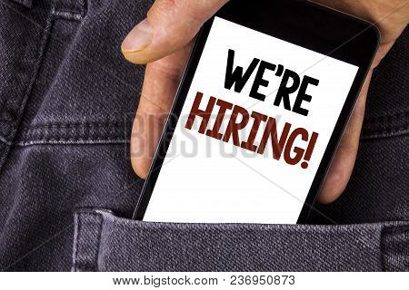 Conceptual Hand Writing Showing We Are Hiring Motivational Call. Business Photo Text Workforce Wante
