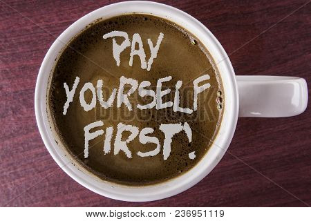 Writing Note Showing  Pay Yourself First Motivational Call. Business Photo Showcasing Personal Finan