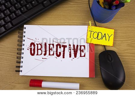 Word Writing Text Objective. Business Concept For Goal Planned To Be Achieved Desired Target Company