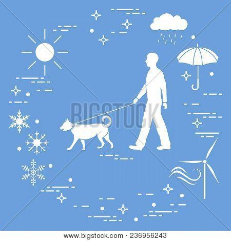 Man Walking A Dog On A Leash In Any Weather. Sun, Cloud, Rain, Umbrella, Snowflakes, Wind,  Wind Gen