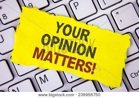 Text Sign Showing Your Opinion Matters Motivational Call. Conceptual Photo Client Feedback Reviews A