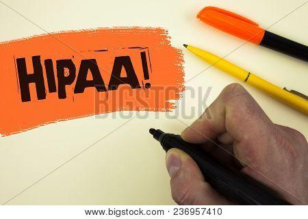 Writing Note Showing  Hipaa Motivational Call. Business Photo Showcasing Health Insurance Portabilit