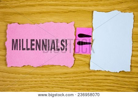 Writing Note Showing  Millennials Motivational Call. Business Photo Showcasing Generation Y Born Fro