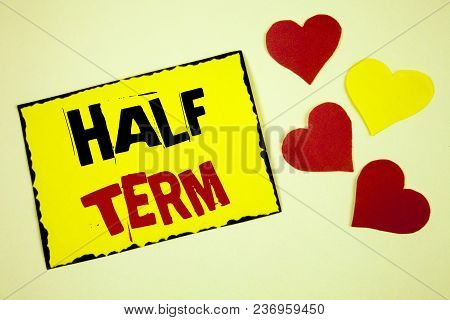 Writing Note Showing  Half Term. Business Photo Showcasing Short Holiday In The Middle Of The Period