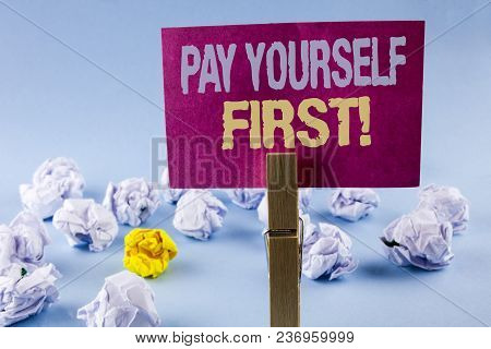 Conceptual Hand Writing Showing Pay Yourself First Motivational Call. Business Photo Text Personal F