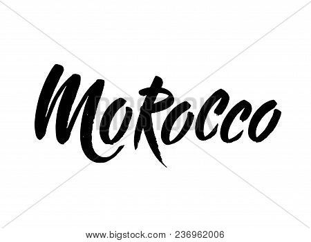 Morocco Hand Drawn Ink Brush Lettering Of The Country. Morocco Hand Drawn Vector Stock Illustration.