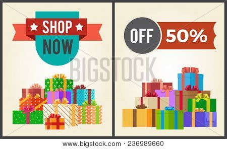 Shop Now Hot Prices 50 Half Discount Off Promo Labels On Advertisement Posters With Heaps Of Present