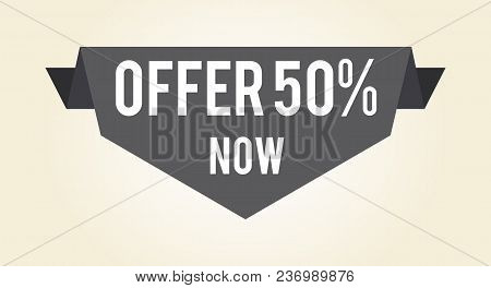 Offer 50 Now Hot Proposition Gray Sign Pointing Downwards Isolated On White Background. Vector Illus