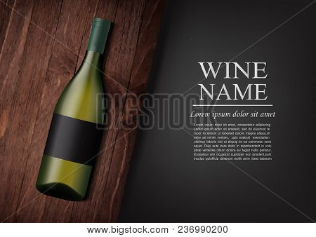 Vector Illustration.advertising Banner.a Realistic Bottle Of White Wine With Black Label In Photorea