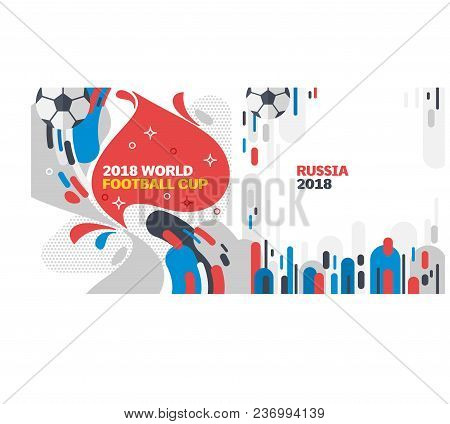 World Football Cup 2018 Russia, Infographic Background Design Elements, Vector Illustration With Whi
