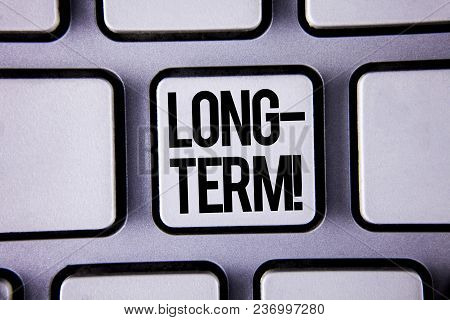 Word Writing Text Long-term Motivational Call. Business Concept For Occurring Over Large Period Of T