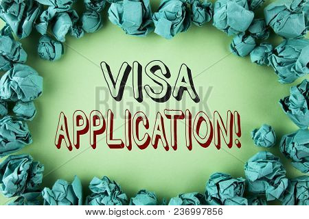 Word Writing Text Visa Application Motivational Call. Business Concept For Sheet To Provide Your Bas