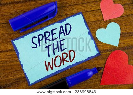 Writing Note Showing  Spread The Word. Business Photo Showcasing Run Advertisements To Increase Stor