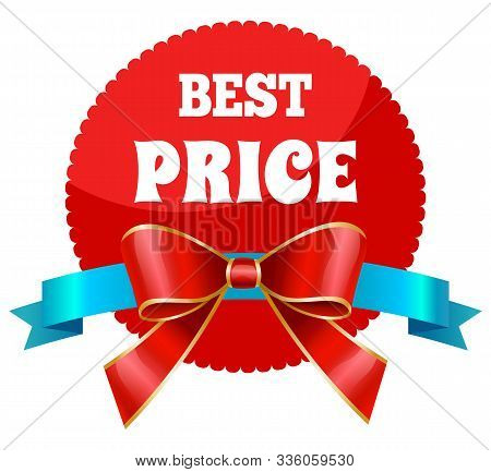 Best Price, Isolated Promotional Banner With Ribbon Bow. Rounded Proposition From Store. Clearance A