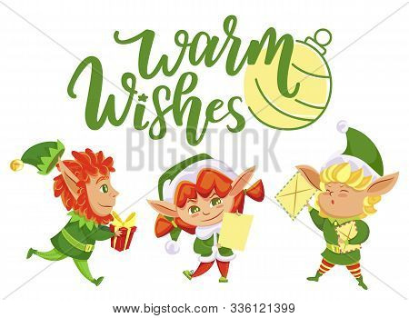 Happy Elves Hold Letters And Gifts For Kids. Warm Wishes Caption, Greeting Xmas Card. Fairy Characte