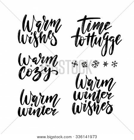Winter Season And Christmas Greetings Lettering Set. Time To Hugge, Warm And Cozy, Warm Winter, Warm
