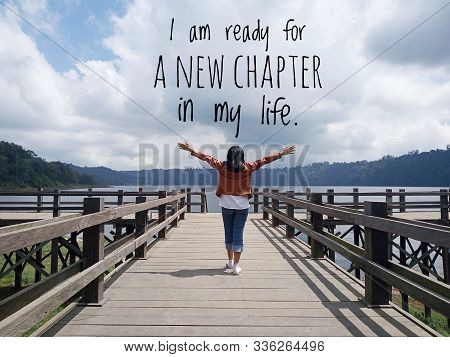 Inspirational Motivational Quote - I Am Ready For A New Chapter In My Life. With Young Woman Standin