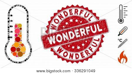 Mosaic Temperature Icon And Grunge Stamp Seal With Wonderful Phrase. Mosaic Vector Is Formed With Te