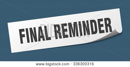 Final Reminder Sticker. Final Reminder Square Isolated Sign. Final Reminder