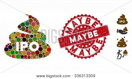 Mosaic Ipo Shit Icon And Grunge Stamp Watermark With Maybe Text. Mosaic Vector Is Composed With Ipo