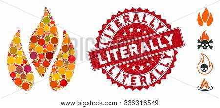 Mosaic Fire Icon And Distressed Stamp Seal With Literally Caption. Mosaic Vector Is Composed With Fi