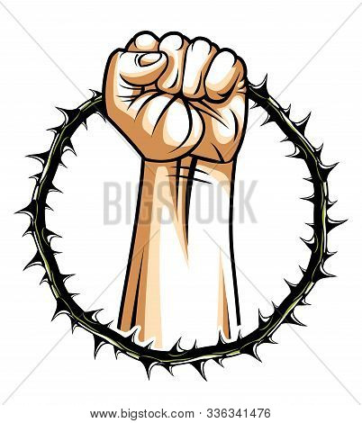 Strong Hand Clenched Fist Fighting For Freedom Against Blackthorn Thorn Slavery Theme Illustration,