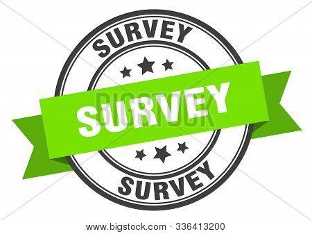 Survey Label. Survey Green Band Sign. Survey