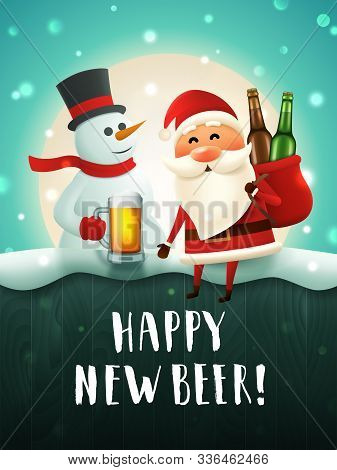 Santa And Snowman Beer Poster For New Year Party. Christmas Characters With Beer Mug And A Sack With