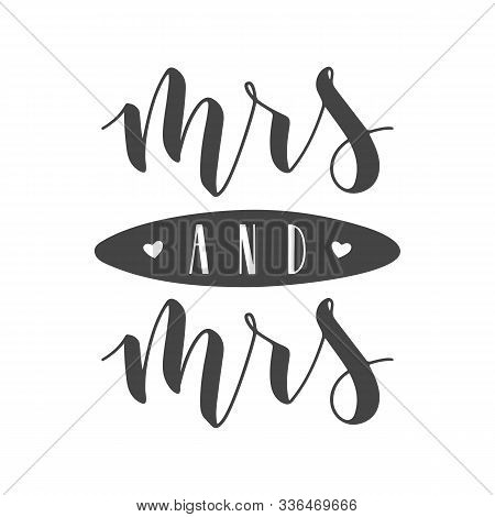 Vector Illustration. Handwritten Lettering Of Mrs And Mrs. Template For Banner, Greeting Card, Postc