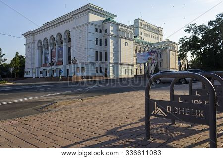 Donetsk, Ukraine - June 10, 2019: Building Of The Donetsk Opera And Ballet Theater