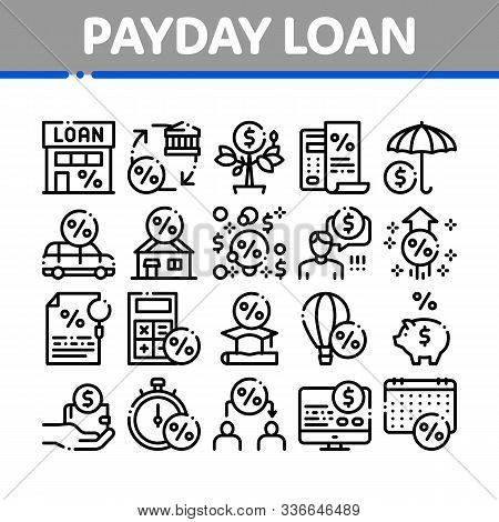 Payday Loan Collection Elements Icons Set Vector Thin Line. Payday Money For Credit Of Car Or House,