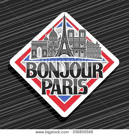 Vector Logo For Paris, Decorative Rhombus Tag With Black And White Art Draw Of Famous Paris Landmark